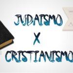 Diferencias entre Cristianismo y Judaísmo cuadros comparativos